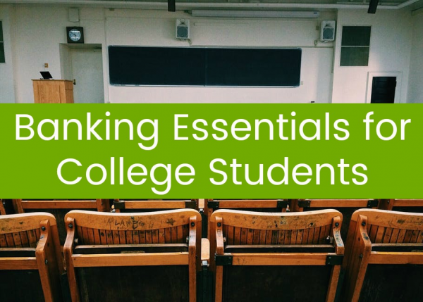 Banking Essentials for College Students