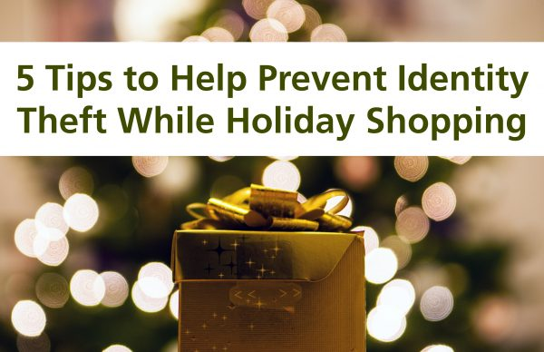 5 Tips to Prevent Identity Theft This Holiday Shopping Season