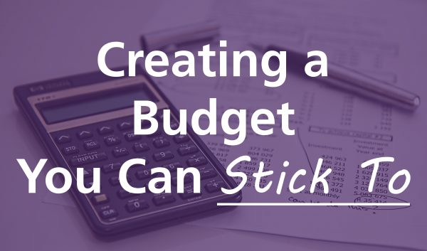Creating a budget you can stick to