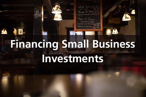 Financing small business investments